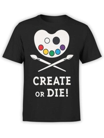 "Cool T-Shirts ""Create or Die"""