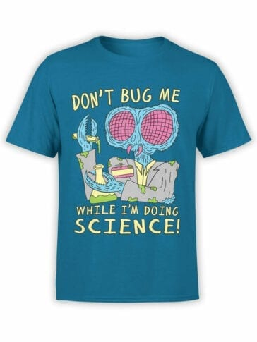 0633 Science Shirts Dont Bug Me
